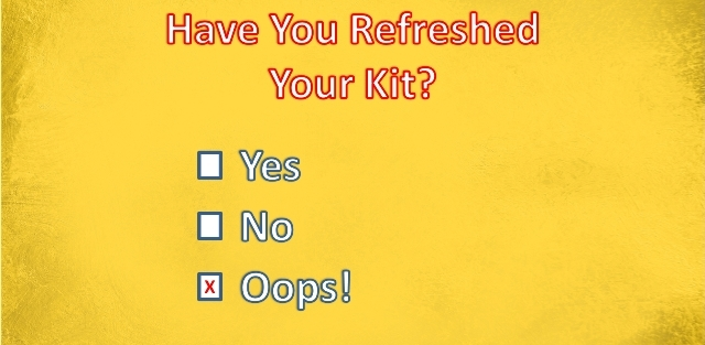Have You Refreshed Your Kit?