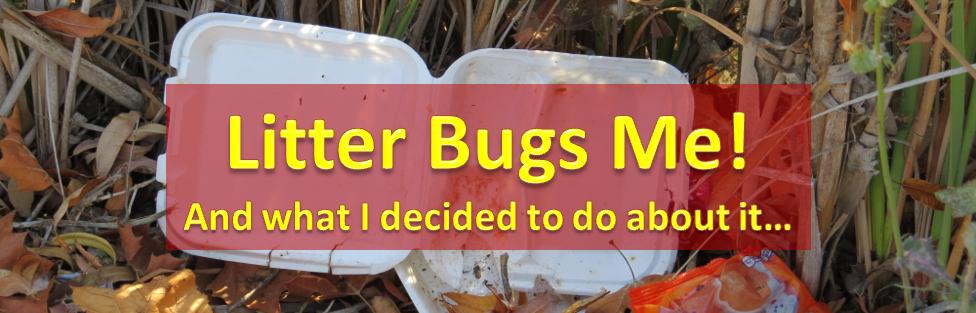 Litter Bugs Me!